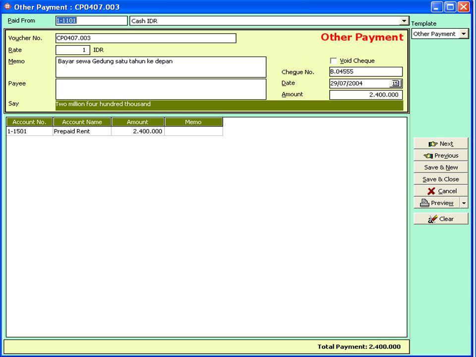 Transaksi 29 Juli 2004 BUKA MENU Activities – Cash/Bank – Other Payment Isi data seperti gambar