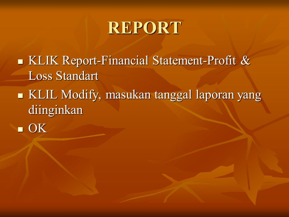 REPORT KLIK Report-Financial Statement-Profit & Loss Standart