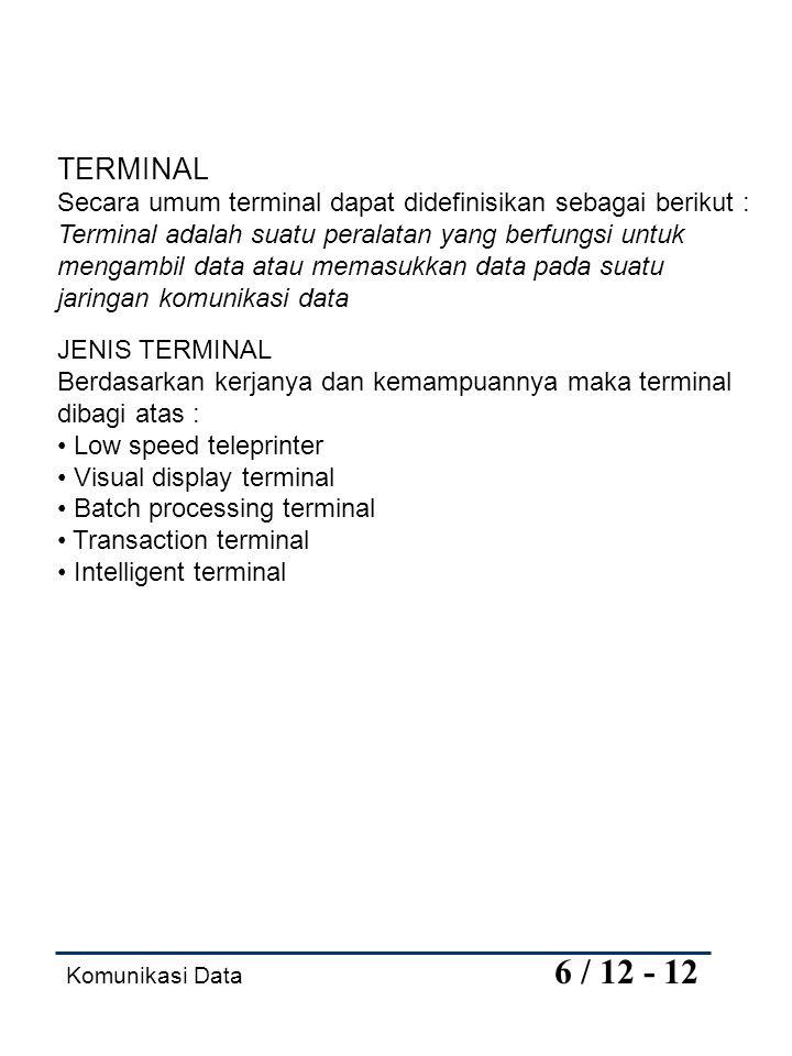 TERMINAL Secara umum terminal dapat didefinisikan sebagai berikut :