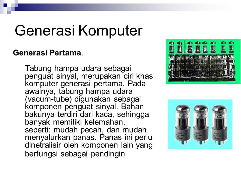 Generasi Komputer Generasi Pertama.