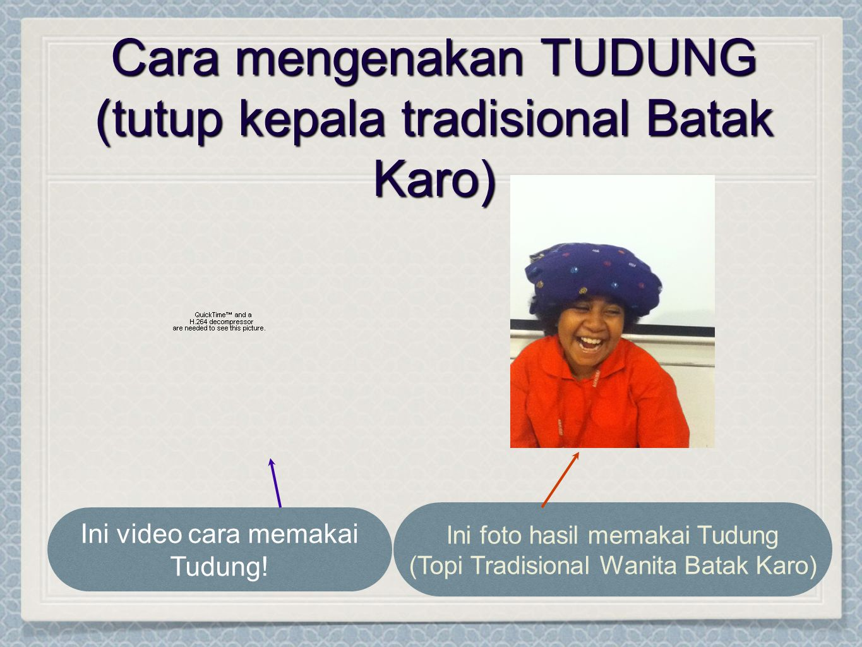 Cara mengenakan TUDUNG (tutup kepala tradisional Batak Karo)