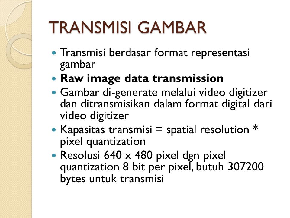 TRANSMISI GAMBAR Transmisi berdasar format representasi gambar