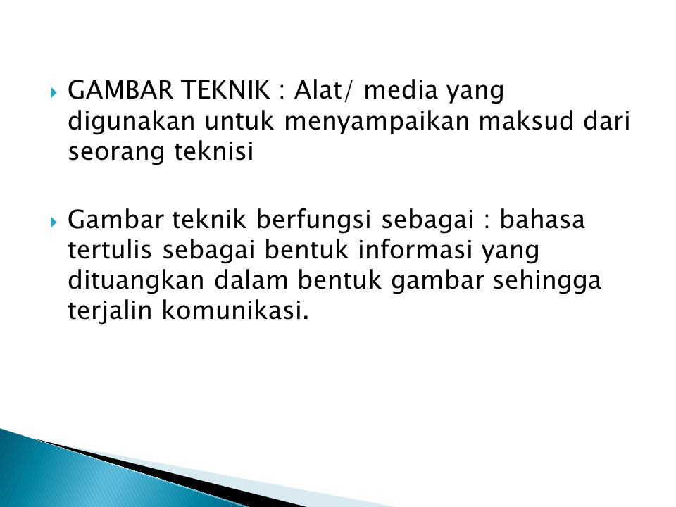 GAMBAR TEKNIK : Alat/ media yang digunakan untuk menyampaikan maksud dari seorang teknisi