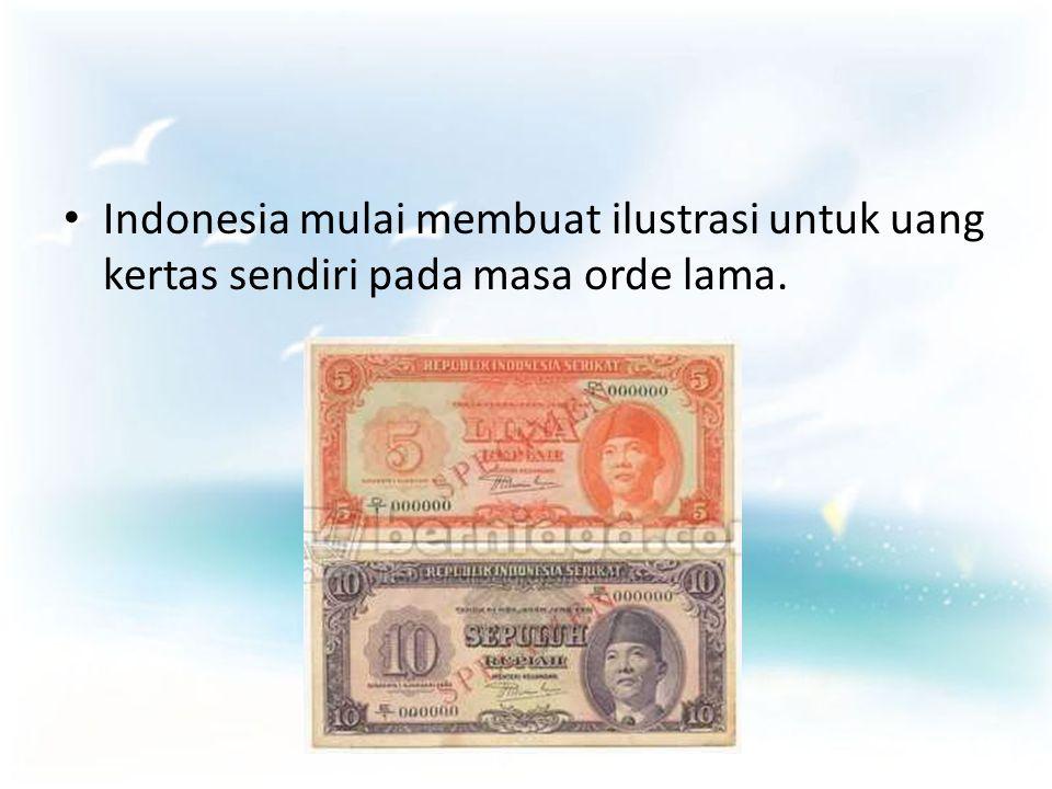Indonesia mulai membuat ilustrasi untuk uang kertas sendiri pada masa orde lama.