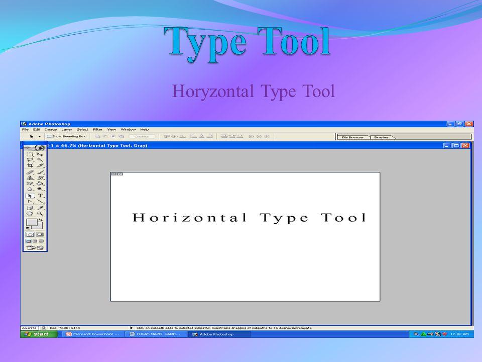 Type Tool Horyzontal Type Tool