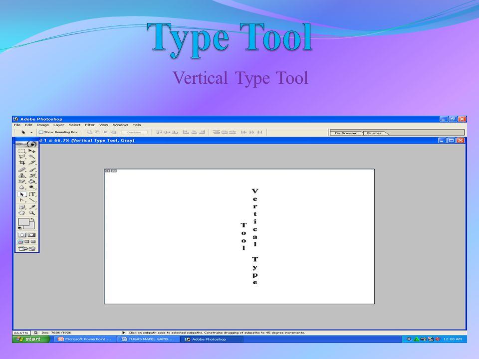 Type Tool Vertical Type Tool