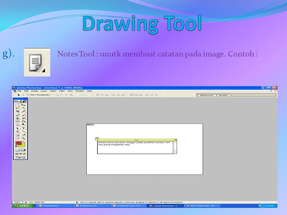g). Notes Tool : unutk membuat catatan pada image. Contoh :