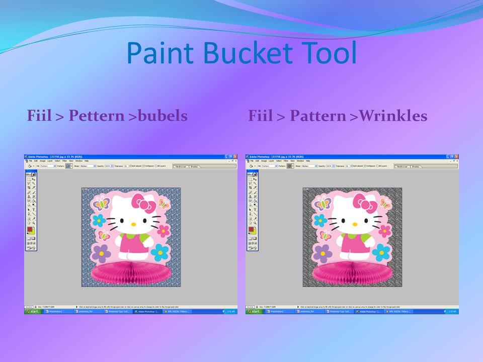 Paint Bucket Tool Fiil > Pettern >bubels
