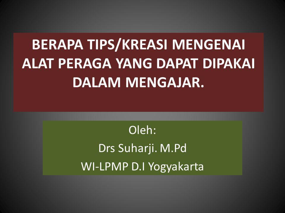 Oleh: Drs Suharji. M.Pd WI-LPMP D.I Yogyakarta