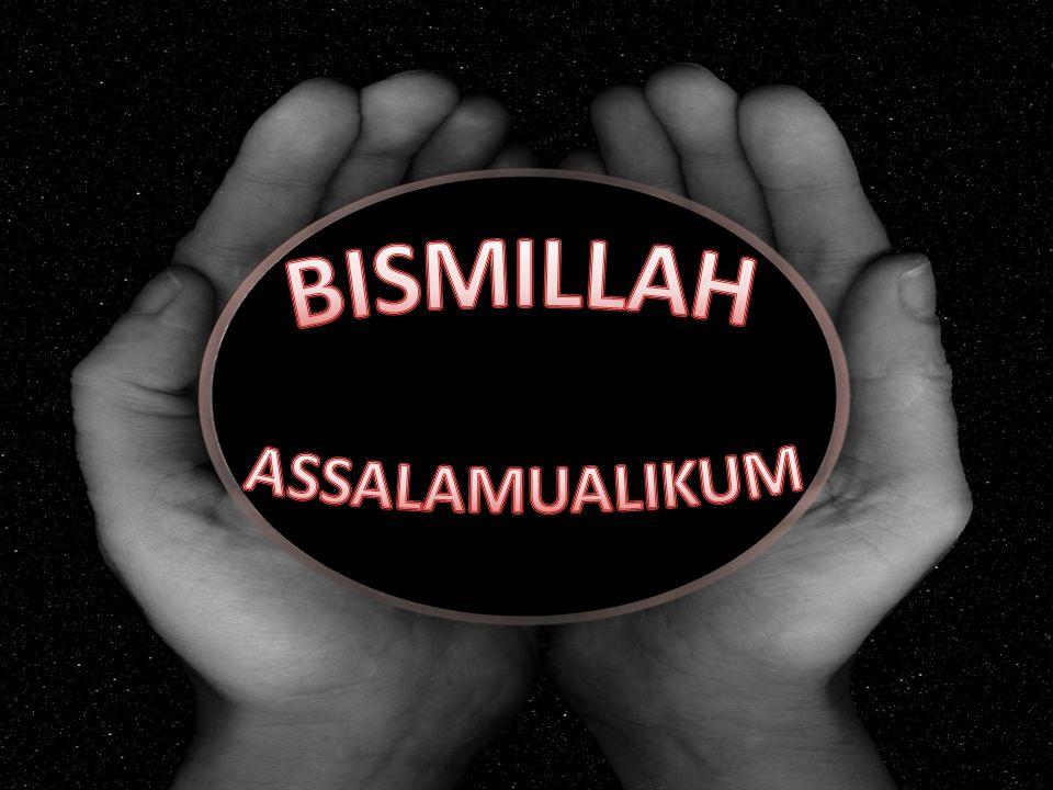 BISMILLAH ASSALAMUALIKUM
