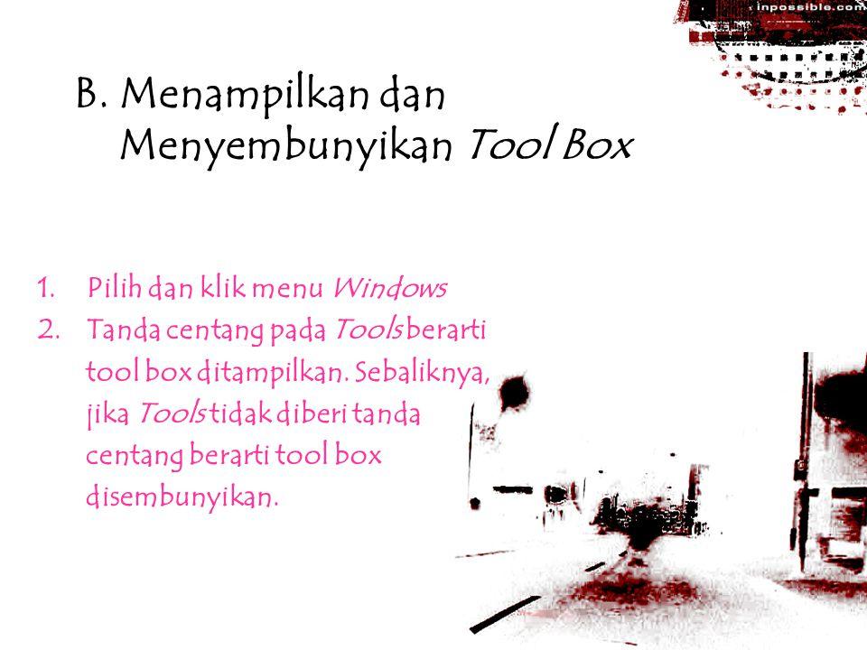 B. Menampilkan dan Menyembunyikan Tool Box