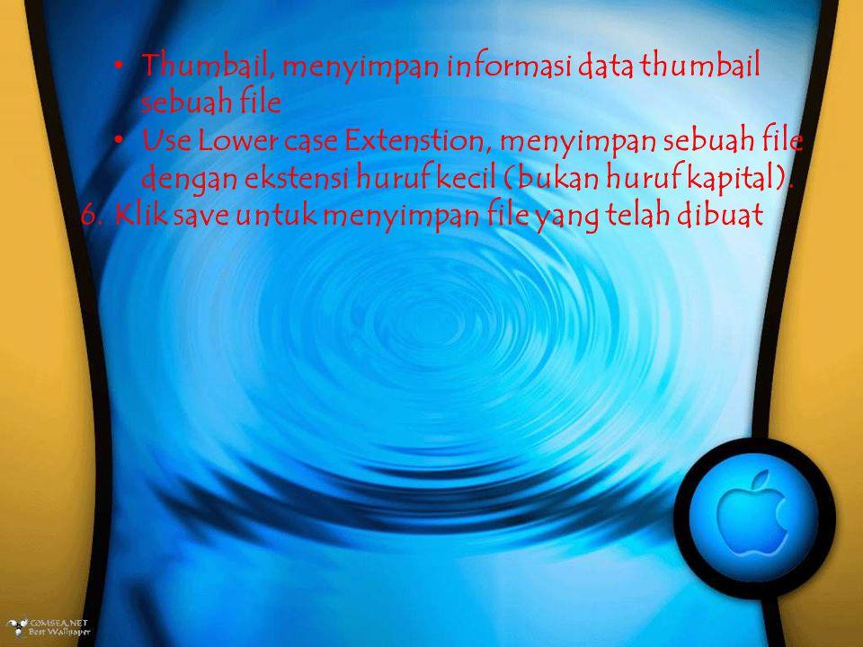 Thumbail, menyimpan informasi data thumbail sebuah file