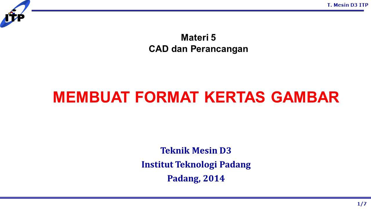 MEMBUAT FORMAT KERTAS GAMBAR Institut Teknologi Padang