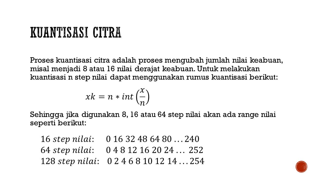 Kuantisasi Citra 𝑥𝑘=𝑛∗𝑖𝑛𝑡 𝑥 𝑛