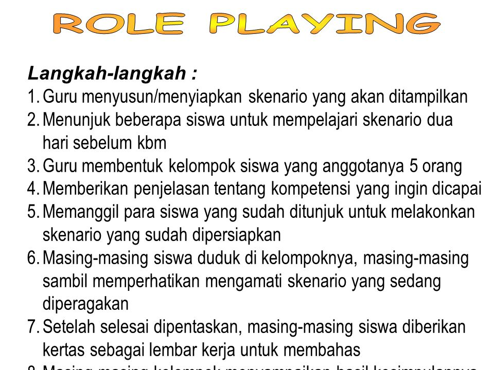 ROLE PLAYING Langkah-langkah :