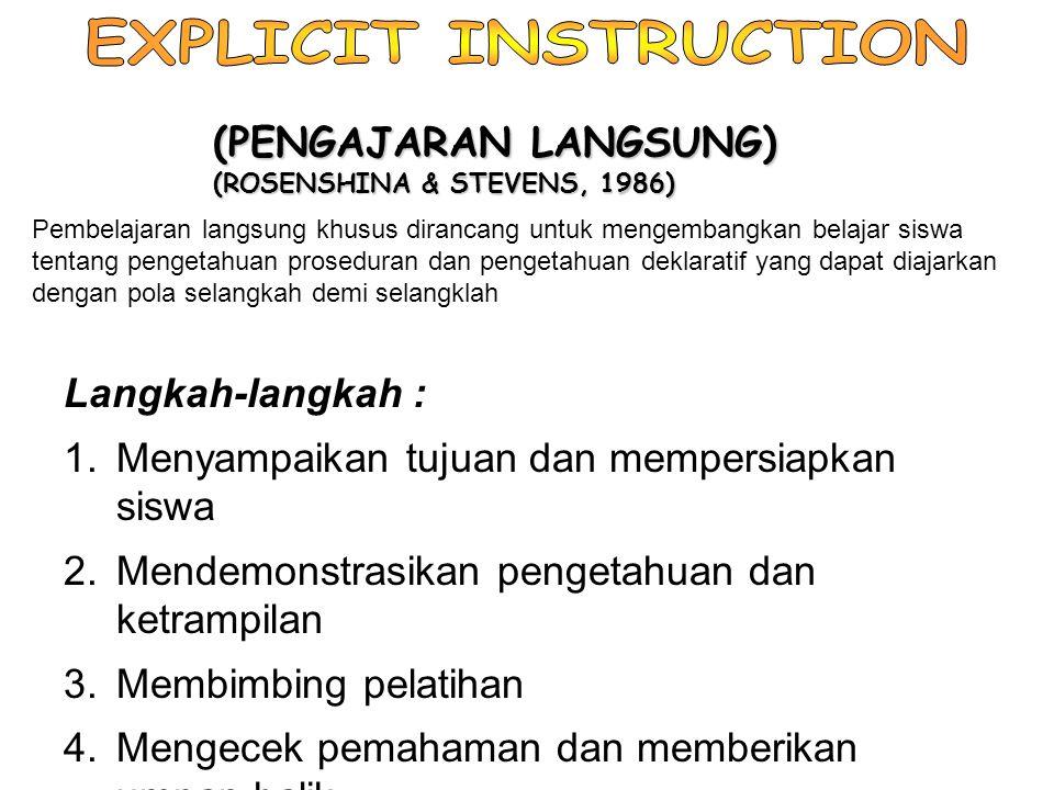 EXPLICIT INSTRUCTION (PENGAJARAN LANGSUNG) Langkah-langkah :