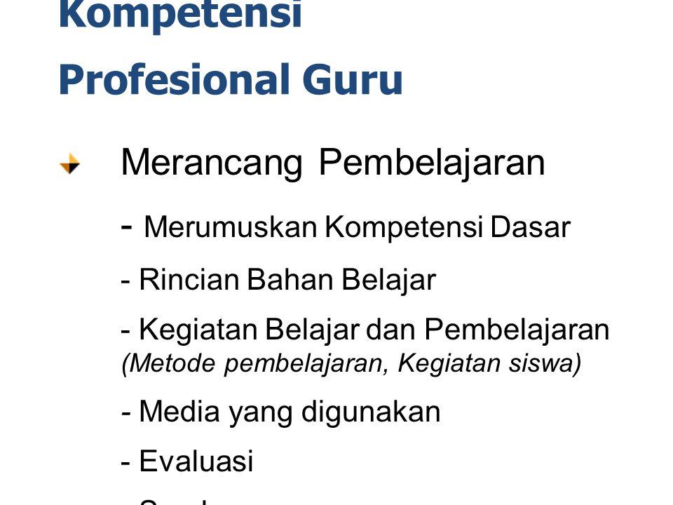 Kompetensi Profesional Guru Merancang Pembelajaran