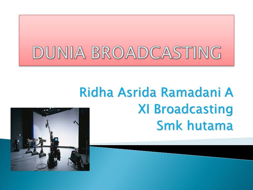 Ridha Asrida Ramadani A XI Broadcasting Smk hutama