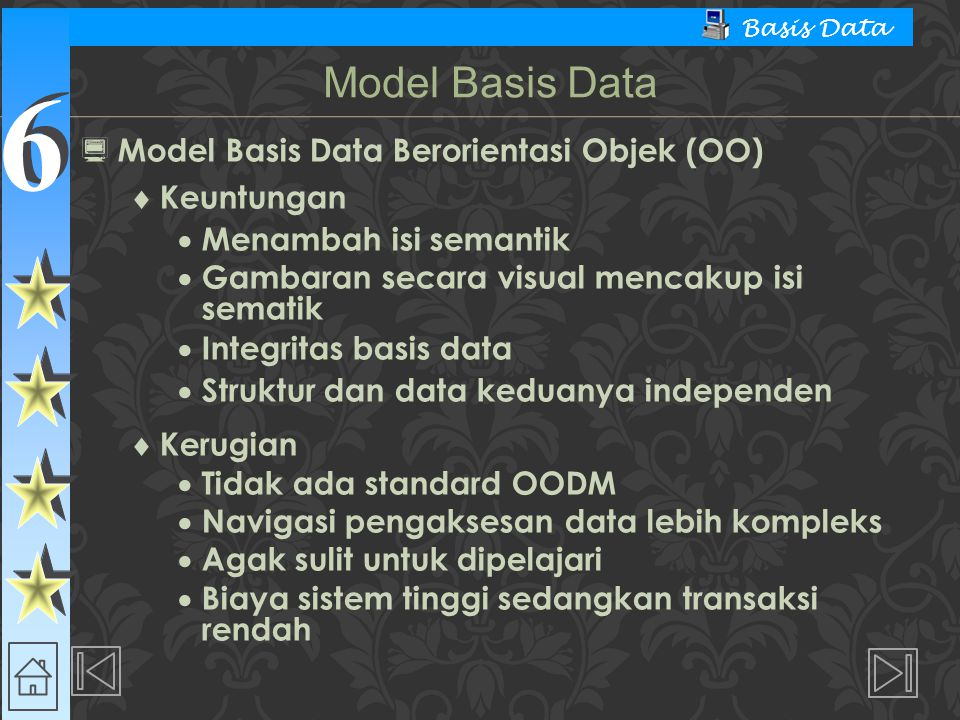 Model Basis Data Model Basis Data Berorientasi Objek (OO) Keuntungan
