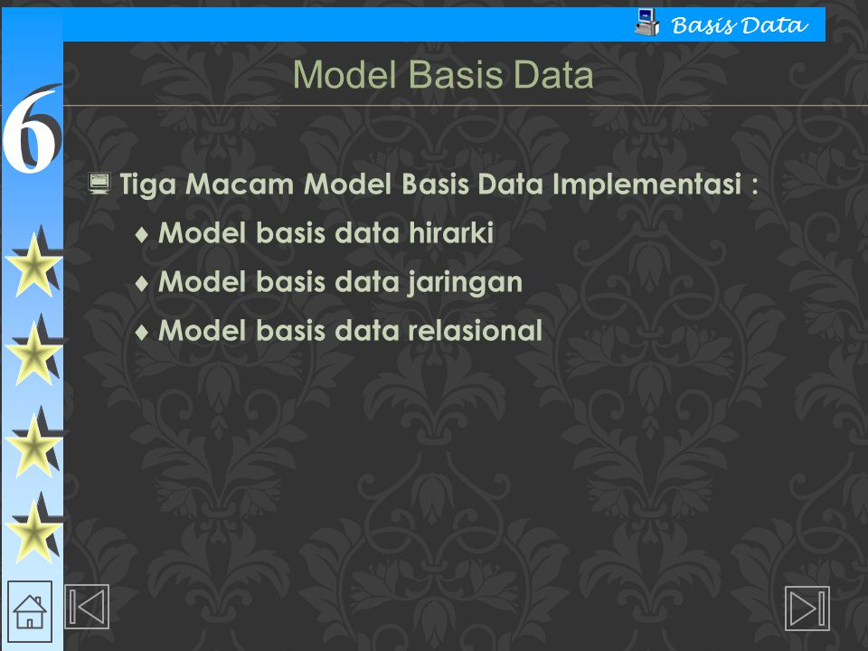 Model Basis Data Tiga Macam Model Basis Data Implementasi :