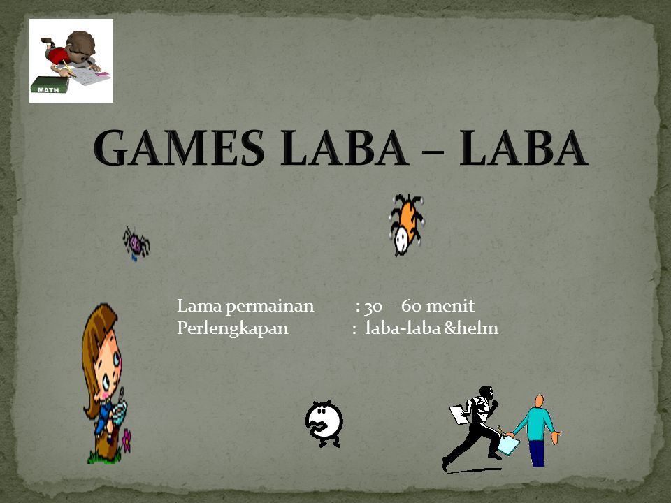 GAMES LABA – LABA Lama permainan : 30 – 60 menit