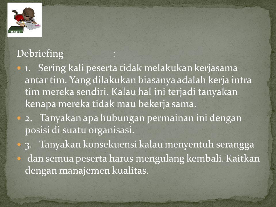 Debriefing :