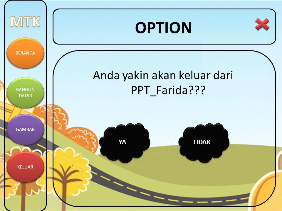 Anda yakin akan keluar dari PPT_Farida