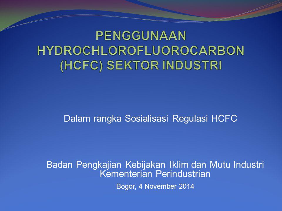 PENGGUNAAN HYDROCHLOROFLUOROCARBON (HCFC) SEKTOR INDUSTRI