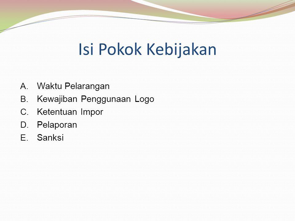Isi Pokok Kebijakan Waktu Pelarangan Kewajiban Penggunaan Logo