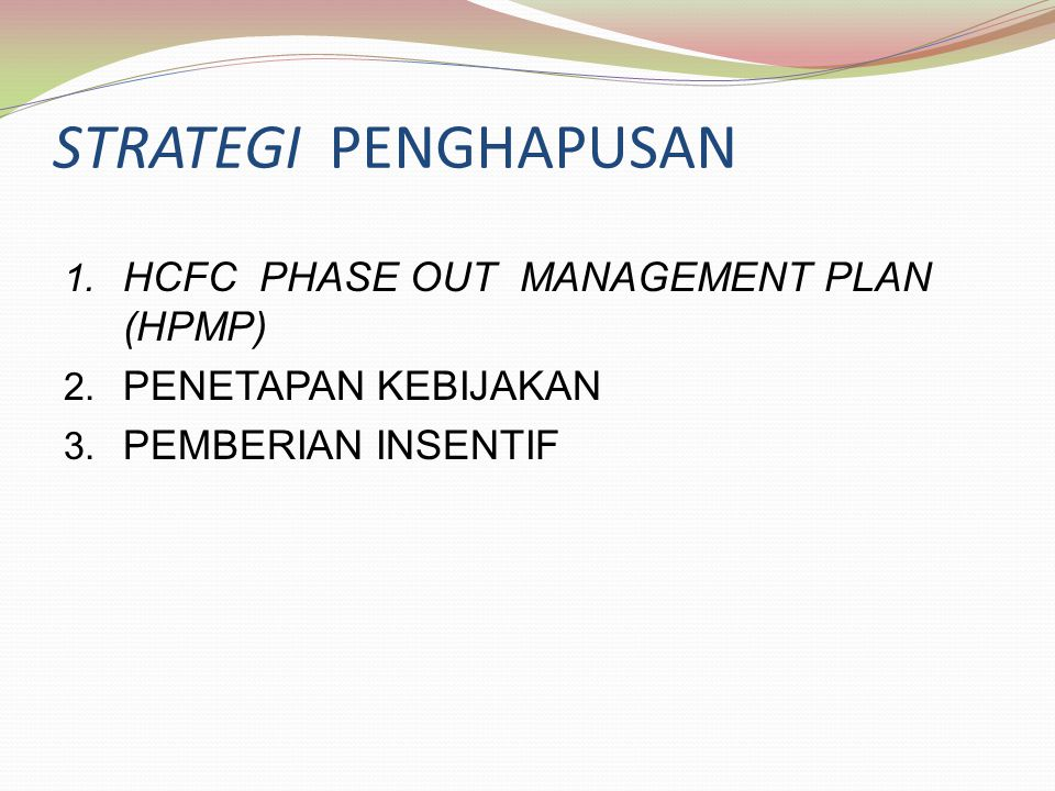 STRATEGI PENGHAPUSAN HCFC PHASE OUT MANAGEMENT PLAN (HPMP)