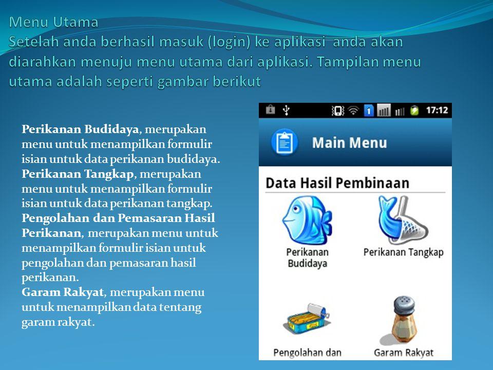 Menu Utama Setelah anda berhasil masuk (login) ke aplikasi anda akan diarahkan menuju menu utama dari aplikasi. Tampilan menu utama adalah seperti gambar berikut