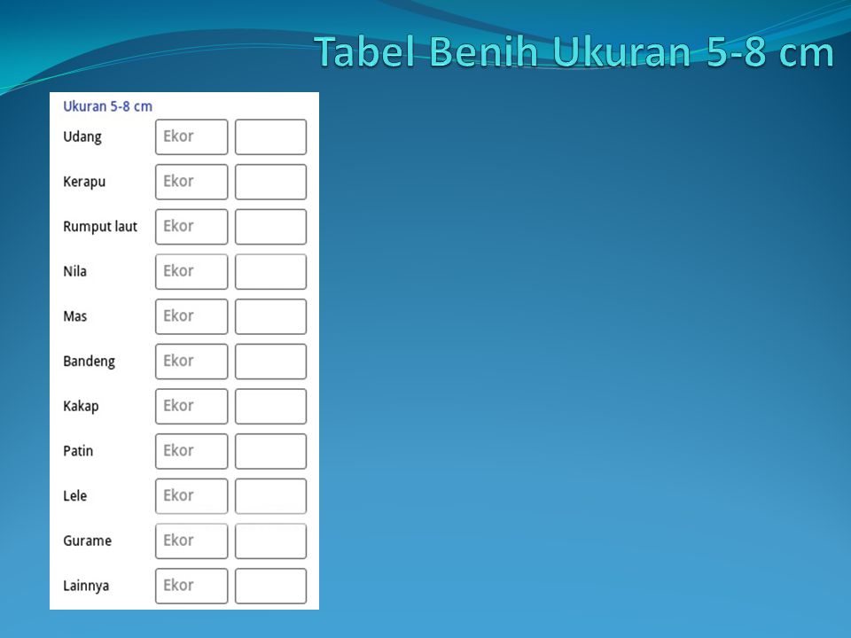 Tabel Benih Ukuran 5-8 cm