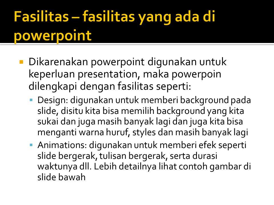 Fasilitas – fasilitas yang ada di powerpoint