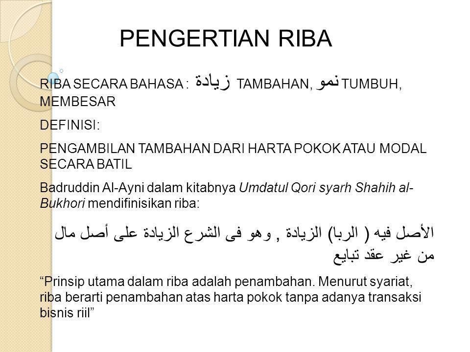 PENGERTIAN RIBA RIBA SECARA BAHASA : زيادة TAMBAHAN, نمو TUMBUH, MEMBESAR. DEFINISI: