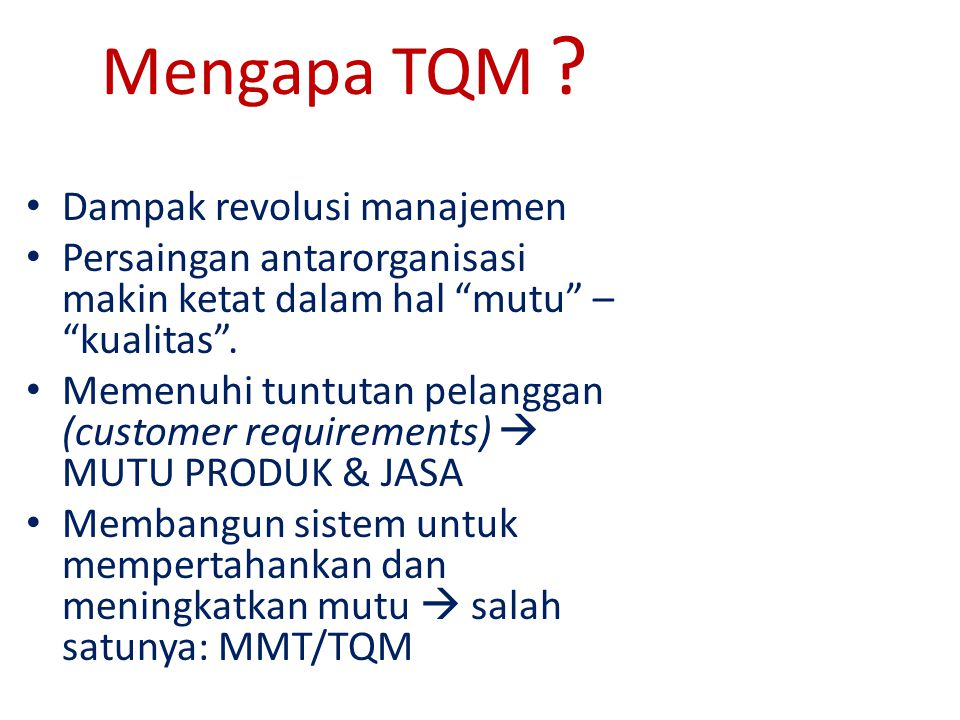 Mengapa TQM Dampak revolusi manajemen