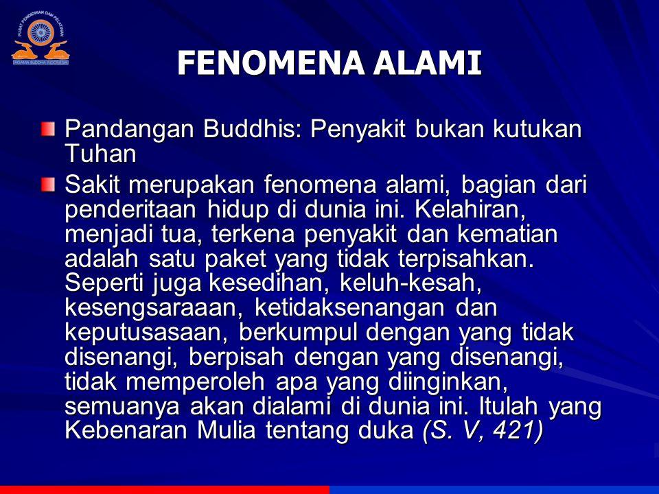 FENOMENA ALAMI Pandangan Buddhis: Penyakit bukan kutukan Tuhan