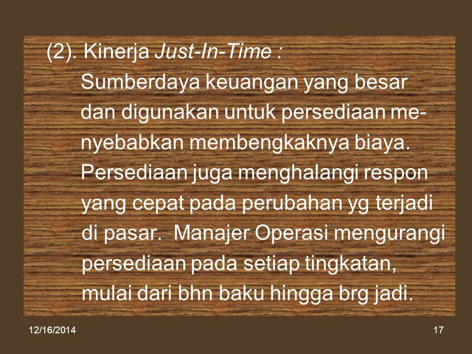 (2). Kinerja Just-In-Time : Sumberdaya keuangan yang besar