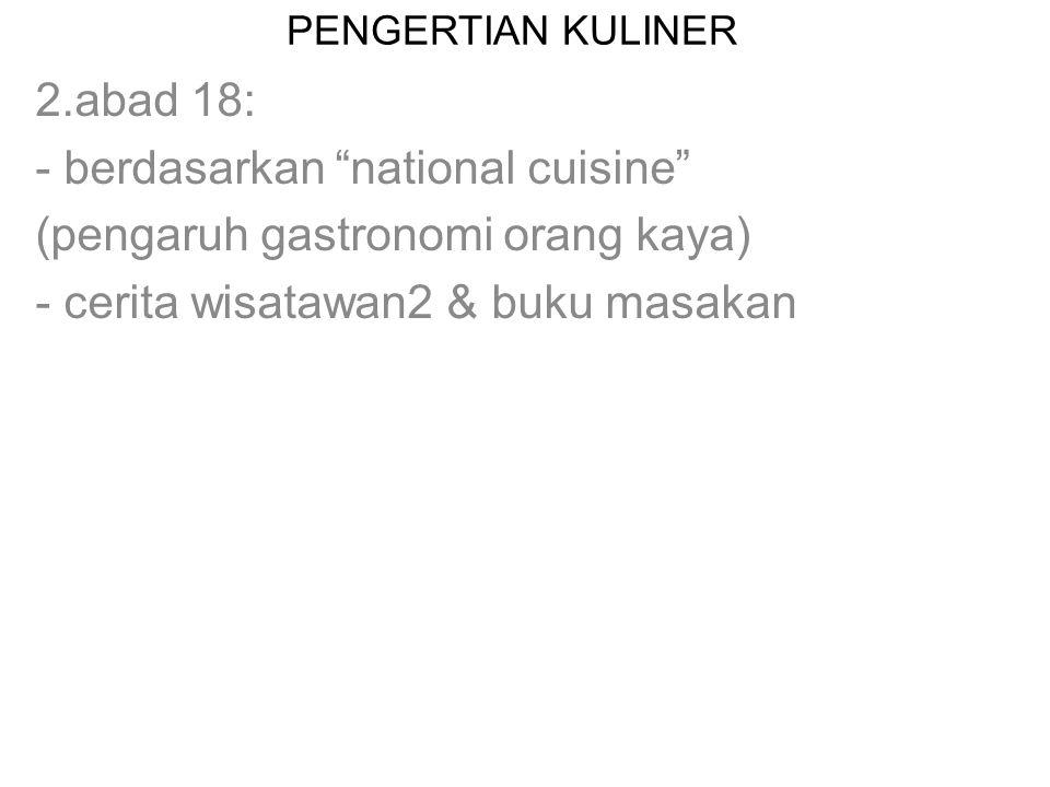 - berdasarkan national cuisine (pengaruh gastronomi orang kaya)