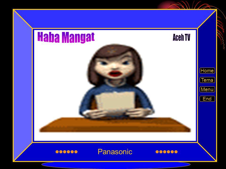 Panasonic Haba Mangat Aceh TV Home Tema Menu End