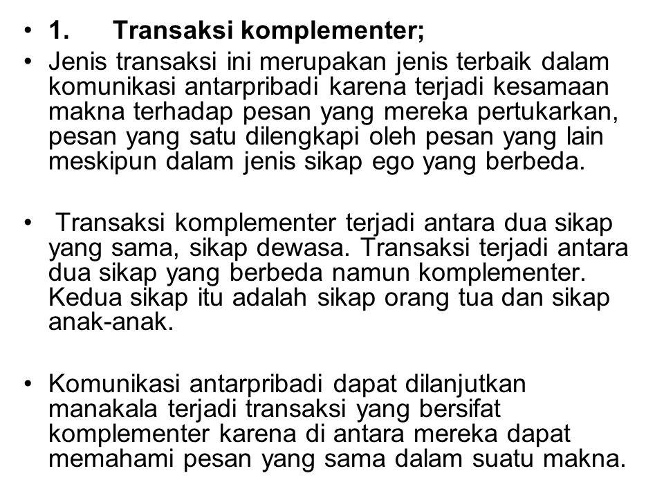 1. Transaksi komplementer;