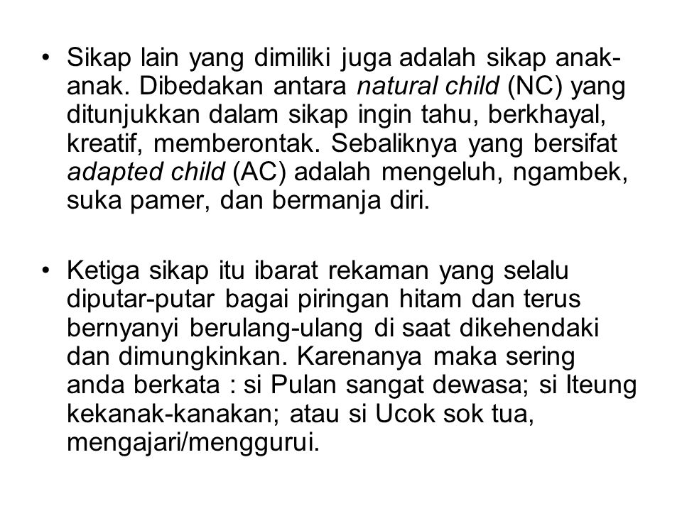 Sikap lain yang dimiliki juga adalah sikap anak-anak