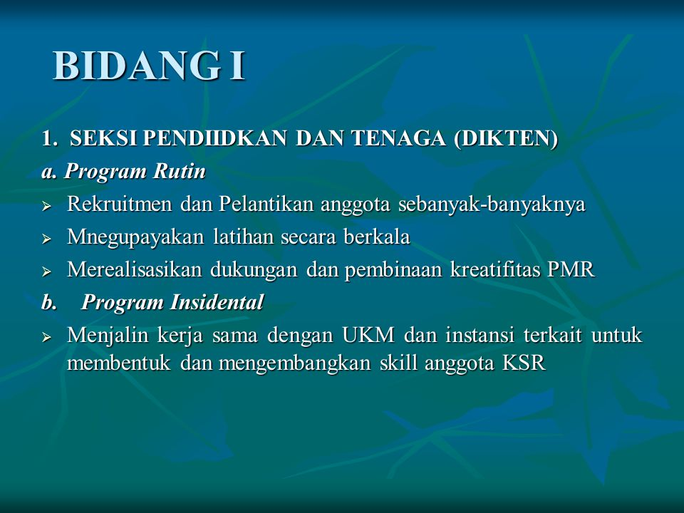BIDANG I 1. SEKSI PENDIIDKAN DAN TENAGA (DIKTEN) a. Program Rutin