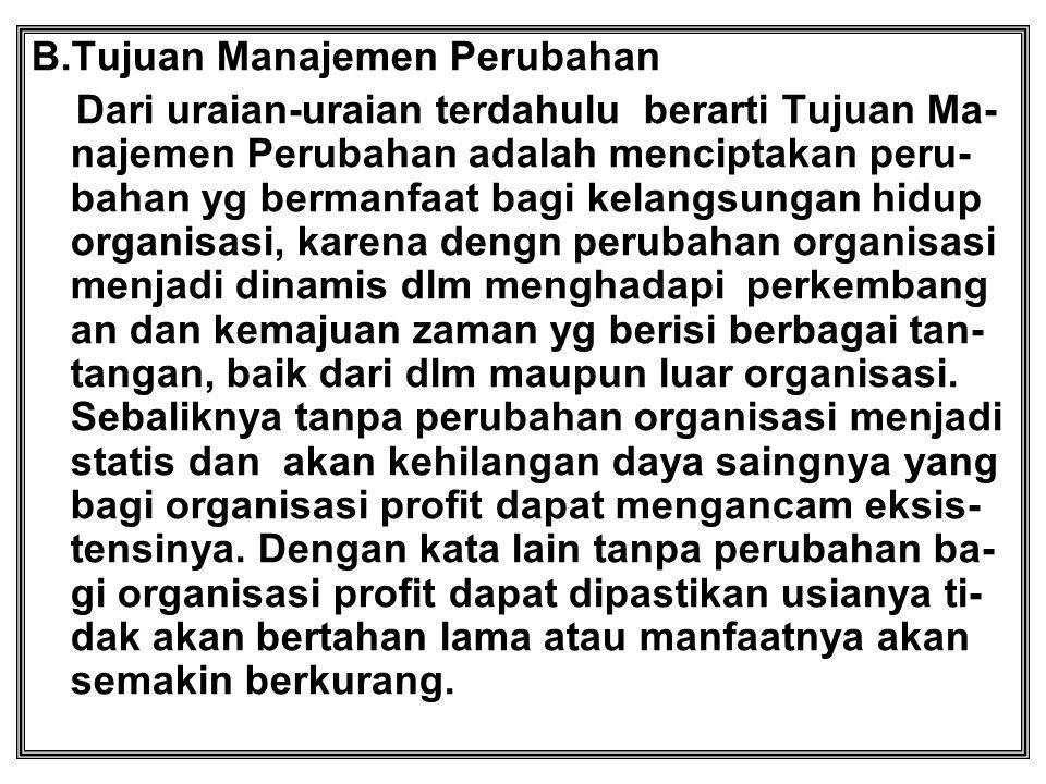 B.Tujuan Manajemen Perubahan