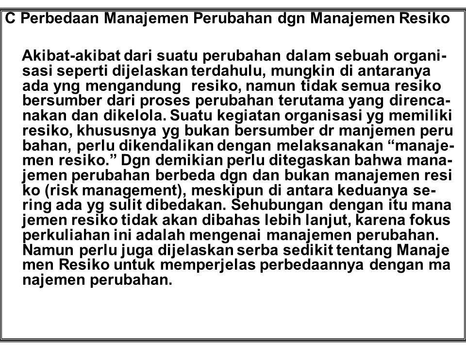C Perbedaan Manajemen Perubahan dgn Manajemen Resiko
