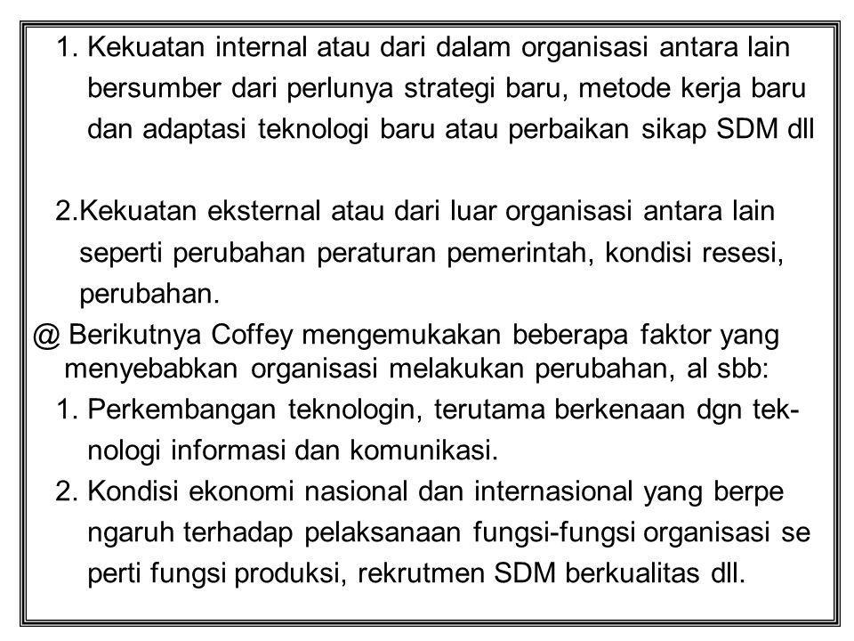 1. Kekuatan internal atau dari dalam organisasi antara lain