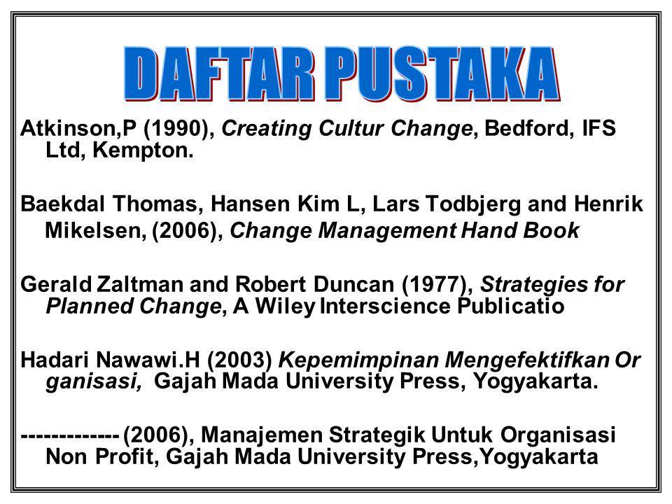 Atkinson,P (1990), Creating Cultur Change, Bedford, IFS Ltd, Kempton.