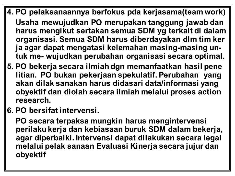 4. PO pelaksanaannya berfokus pda kerjasama(team work)
