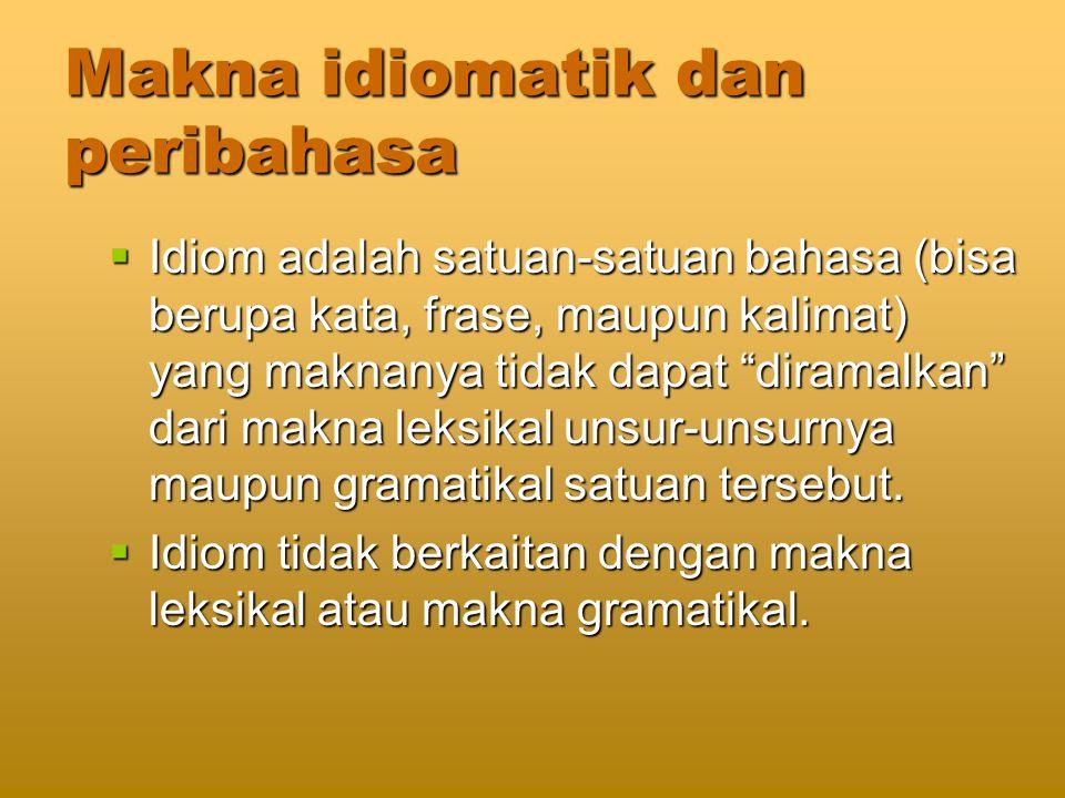 Makna idiomatik dan peribahasa