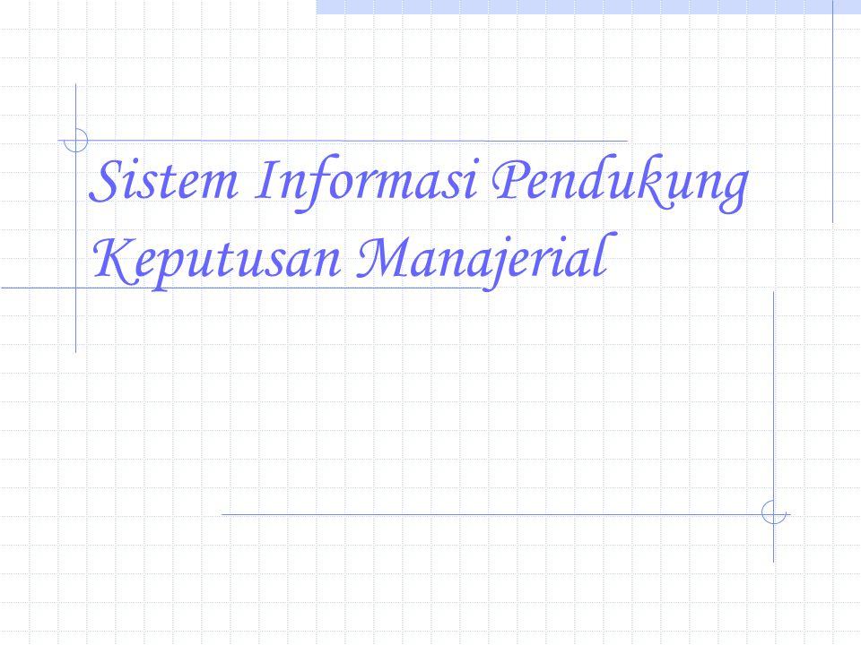 Sistem Informasi Pendukung Keputusan Manajerial