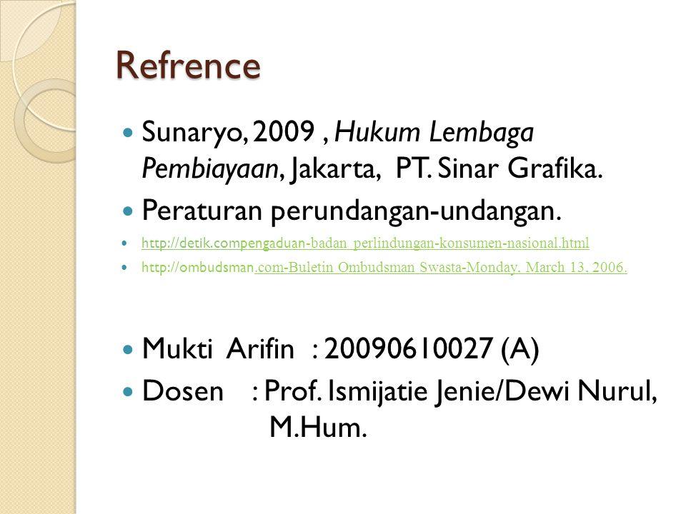 Refrence Sunaryo, 2009 , Hukum Lembaga Pembiayaan, Jakarta, PT. Sinar Grafika. Peraturan perundangan-undangan.